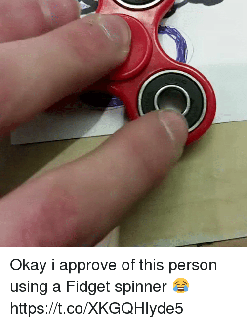 Okay, Hood, and Person: Okay i approve of this person using a Fidget spinner 😂 https://t.co/XKGQHIyde5