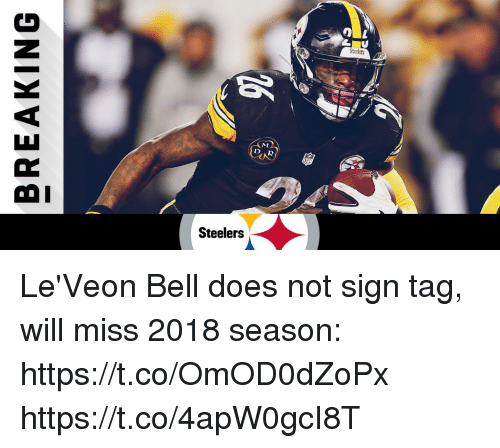 leveon bell: OL  Steeers  NM  OI  Steelers Le'Veon Bell does not sign tag, will miss 2018 season: https://t.co/OmOD0dZoPx https://t.co/4apW0gcI8T