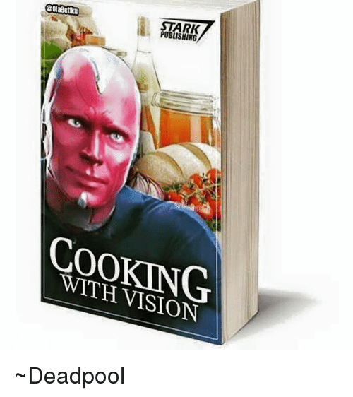 Avengers: @olaBetcu  STARK  PUBLISHING  ,2  COOKING  WITH VISION ~Deadpool