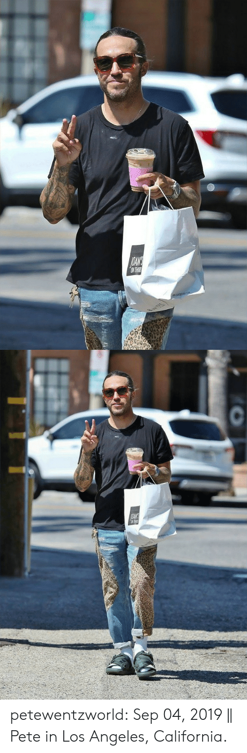 Los Angeles: OLANE  ON THIR   AOANS  N THR petewentzworld:  Sep 04, 2019 || Pete in Los Angeles, California.