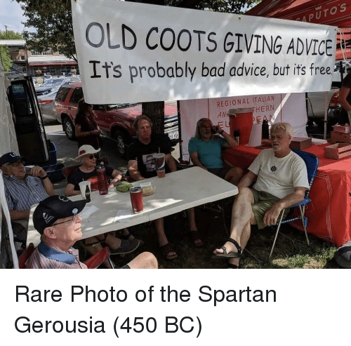 Spartan: OLD COOTS GIVING ADVICE  Its probably bad advice, but its free  REGIONAL ITAL  HERN Rare Photo of the Spartan Gerousia (450 BC)