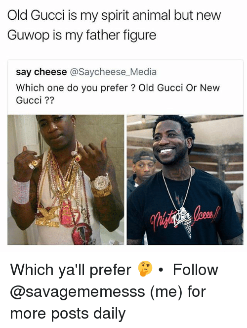 Onee: Old Gucci is my spirit animal but new  Guwop is my father figure  say cheese @Saycheese_Media  Which one do you prefer? Old Gucci Or New  Gucci ?? Which ya'll prefer 🤔 • ➫➫ Follow @savagememesss (me) for more posts daily