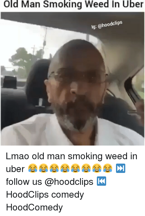 Funny, Old Man, and Smoking: Old Man Smoking Weed In Uber  lg: @hood clips Lmao old man smoking weed in uber 😂😂😂😂😂😂😂😂 ⏭ follow us @hoodclips ⏮ HoodClips comedy HoodComedy