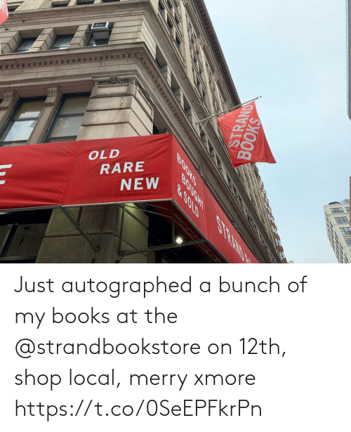 rand: OLD  RARE  NEW  SHOOS  STRAND  BOOKS  BOUGHT S RAND N  &.SOLD Just autographed a bunch of my books at the @strandbookstore on 12th, shop local, merry xmore https://t.co/0SeEPFkrPn