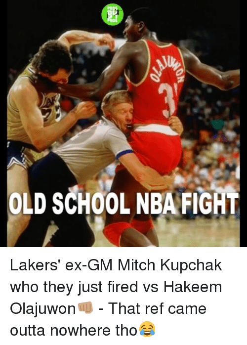 Memes, Hakeem Olajuwon, and Old School: OLD SCHOOL NBA FIGHT Lakers' ex-GM Mitch Kupchak who they just fired vs Hakeem Olajuwon👊🏽 - That ref came outta nowhere tho😂