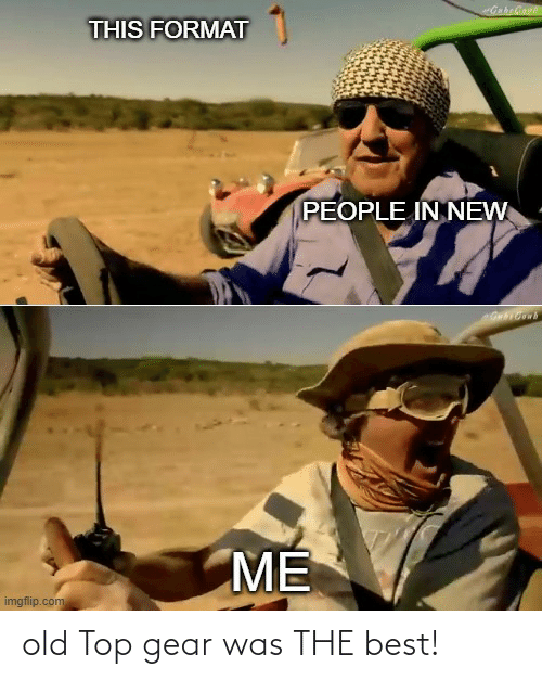 Top Gear: old Top gear was THE best!