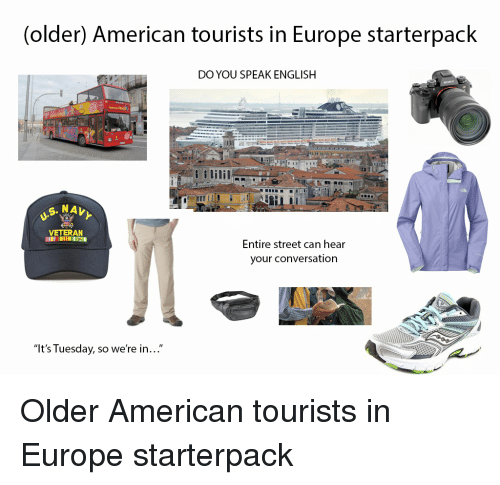 Older American Tourists in Europe Starterpack DO YOU SPEAK ...