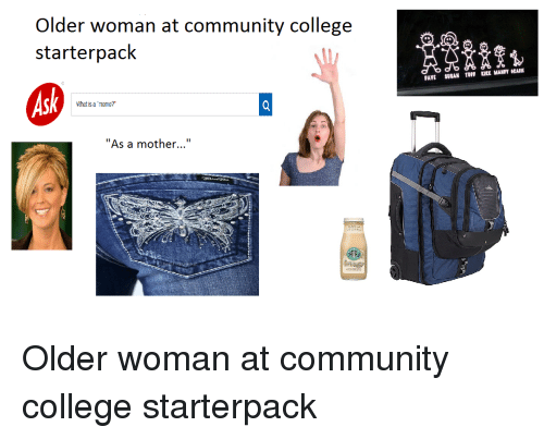 What Is A Memes: Older woman at community college  starterpack  What is a meme?  As a mother  DAVE SUSAN TOM KIRK MANIY GRACIE