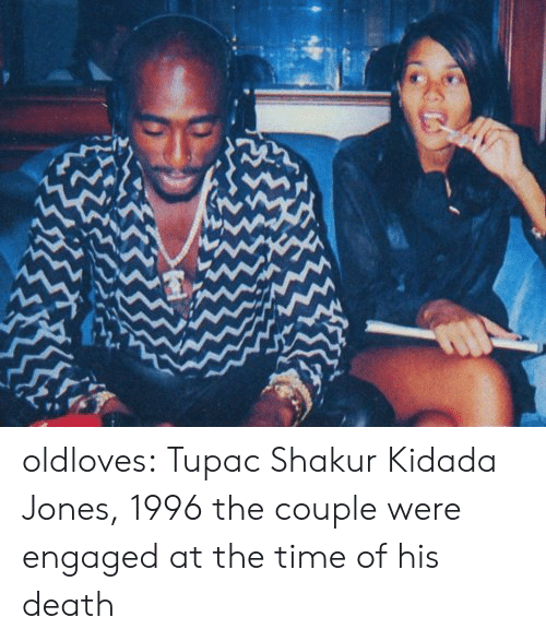 Tupac Shakur: oldloves:  Tupac Shakur  Kidada Jones, 1996 the couple were engaged at the time of his death