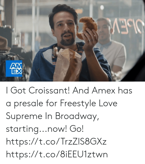 broadway: OLEV  AM  EX I Got Croissant! And Amex has a presale for Freestyle Love Supreme In Broadway, starting...now! Go! https://t.co/TrzZlS8GXz https://t.co/8iEEU1ztwn