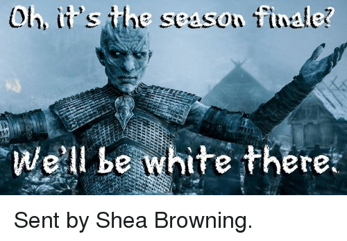 Tih: Olh tihs the season  We'll be white there Sent by Shea Browning.