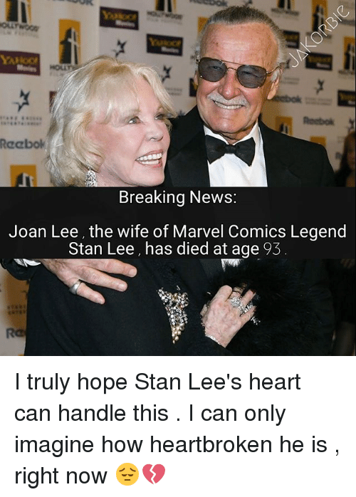 Marvel Comics, Memes, and News: OLLY  Rocbok  Rcabok  Breaking News:  Joan Lee, the wife of Marvel Comics Legend  Stan Lee, has died at age 93 I truly hope Stan Lee's heart can handle this . I can only imagine how heartbroken he is , right now 😔💔