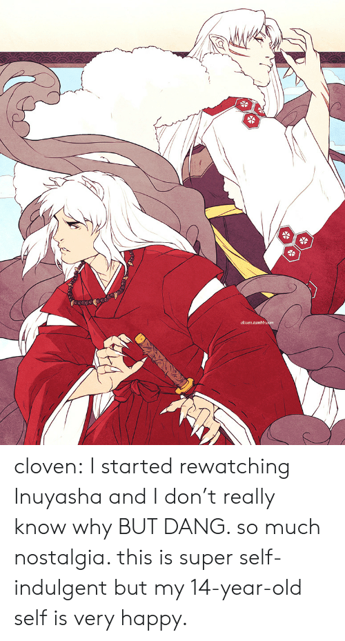 indulgent: olouen.tanbbraom cloven:  I started rewatching Inuyasha and I don't really know why BUT DANG. so much nostalgia. this is super self-indulgent but my 14-year-old self is very happy.