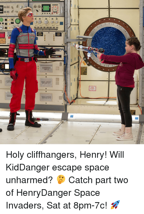 Memes, 🤖, and Spaces: OLTAGE  SPACE  SPACES  ATTITUDE  EXPERIMENT  TMTD 2  SPACE STATION  SERVICE KIT 2  SPACE STATION  SERVICE KIT  4  PORT Holy cliffhangers, Henry! Will KidDanger escape space unharmed? 🤔 Catch part two of HenryDanger Space Invaders, Sat at 8pm-7c! 🚀