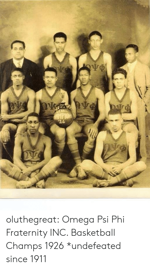 Omega: oluthegreat:  Omega Psi Phi Fraternity INC. Basketball Champs 1926  *undefeated since 1911