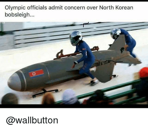 Memes, Korean, and 🤖: Olympic officials admit concern over North Korean  bobsleigh... @wallbutton