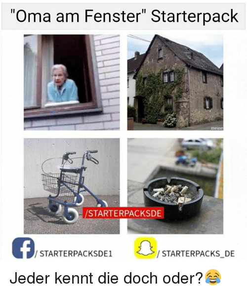 Memes, 🤖, and Oma: oma am Fenster Starterpack  -/STARTERPACKSDE  STARTERPACKSDE1  STARTERPACKS DE Jeder kennt die doch oder?😂