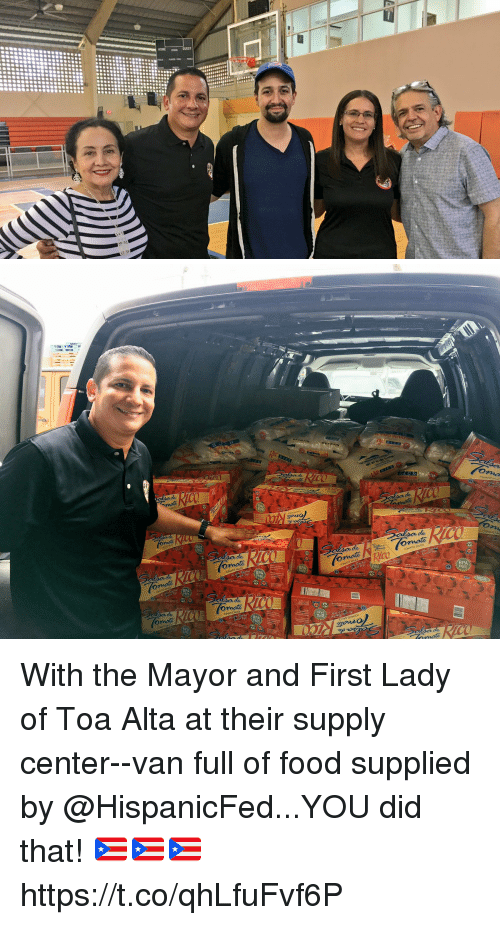 You Did That: ome  BPA  FREE  BPA  3  BPA  FAEE  REE  FREE  id  BPA  FREE  'Oanaな With the Mayor and First Lady of Toa Alta at their supply center--van full of food supplied by @HispanicFed...YOU did that! 🇵🇷🇵🇷🇵🇷 https://t.co/qhLfuFvf6P
