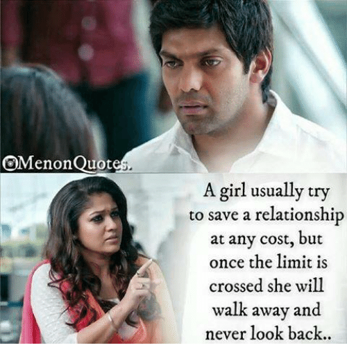 Memes, Girl, and Never: OMenonQuot  A girl usually try  to save a relationship  at any cost, but  once the limit is  crossed she will  walk away and  never look back.