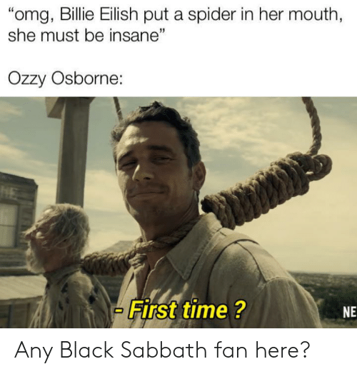 """Eilish: """"omg, Billie Eilish put a spider in her mouth,  she must be insane""""  Ozzy Osborne:  HE  First time ?  NE Any Black Sabbath fan here?"""