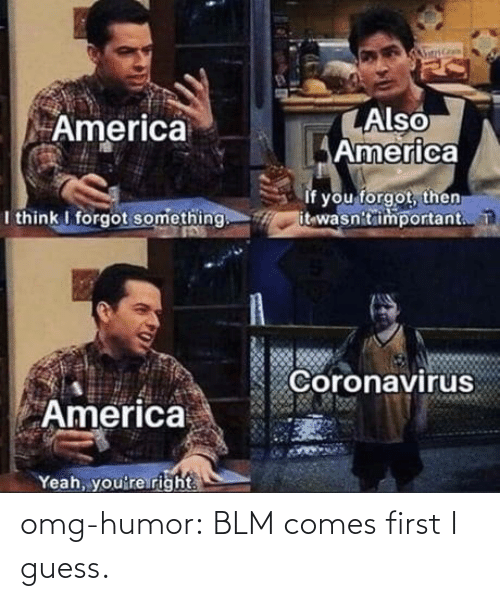 Guess: omg-humor:  BLM comes first I guess.