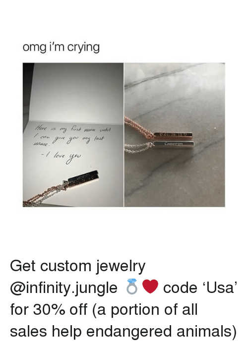 Animals, Crying, and Love: omg i'm crying  Cameron  -/ love you Get custom jewelry @infinity.jungle 💍❤️ code 'Usa' for 30% off (a portion of all sales help endangered animals)