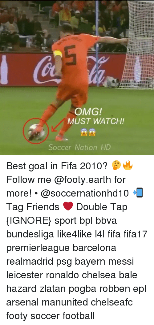 best goals: OMG!  MUST WATCH!  Soccer Nation HD Best goal in Fifa 2010? 🤔🔥 Follow me @footy.earth for more! • @soccernationhd10 📲 Tag Friends ❤️ Double Tap {IGNORE} sport bpl bbva bundesliga like4like l4l fifa fifa17 premierleague barcelona realmadrid psg bayern messi leicester ronaldo chelsea bale hazard zlatan pogba robben epl arsenal manunited chelseafc footy soccer football
