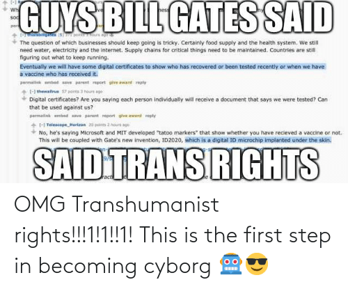 cyborg: OMG Transhumanist rights!!!1!1!!1! This is the first step in becoming cyborg 🤖😎