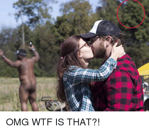 Wtf Is That: OMG WTF IS THAT?!