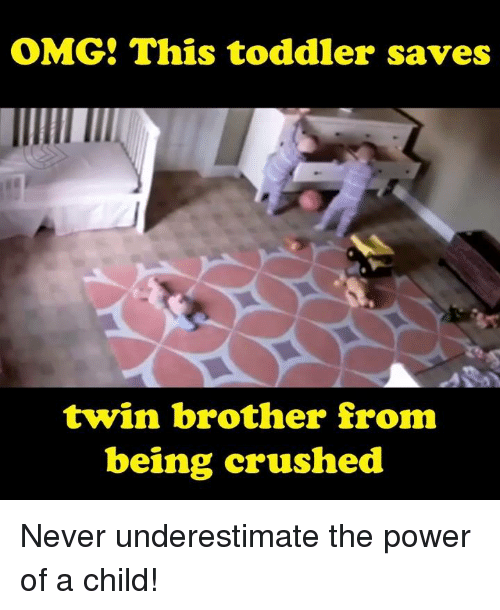 Memes, Twins, and 🤖: OMG9 This toddler saves  twin brother from  being crushed Never underestimate the power of a child!