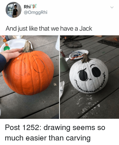 Memes, 🤖, and Jack: @OmggRhi  And just like that we have a Jack Post 1252: drawing seems so much easier than carving