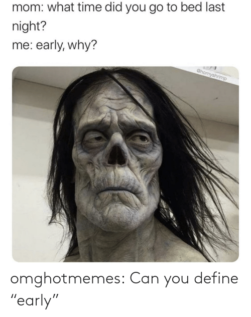"""Can You: omghotmemes:  Can you define """"early"""""""