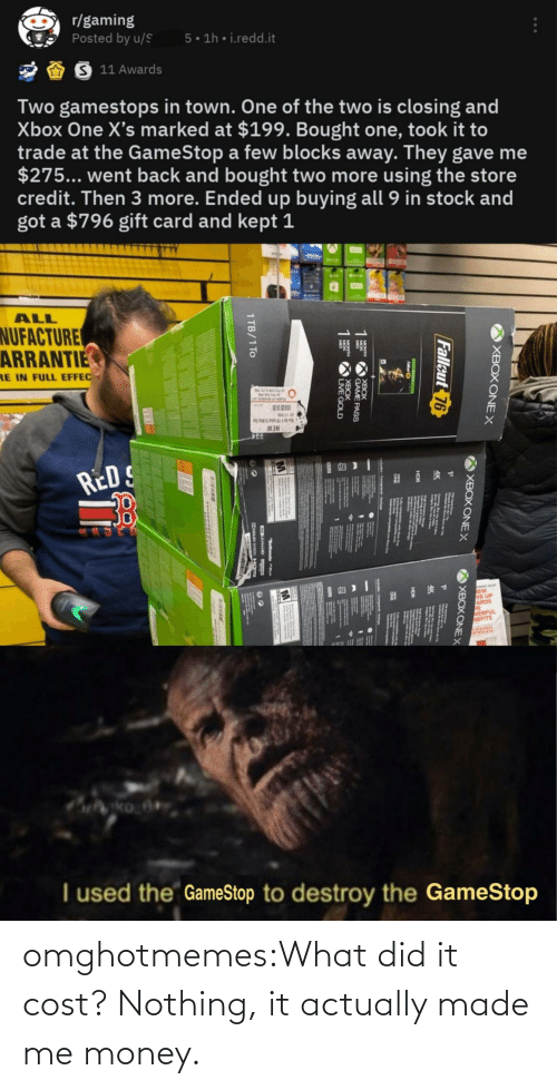 Money, Tumblr, and Blog: omghotmemes:What did it cost? Nothing, it actually made me money.