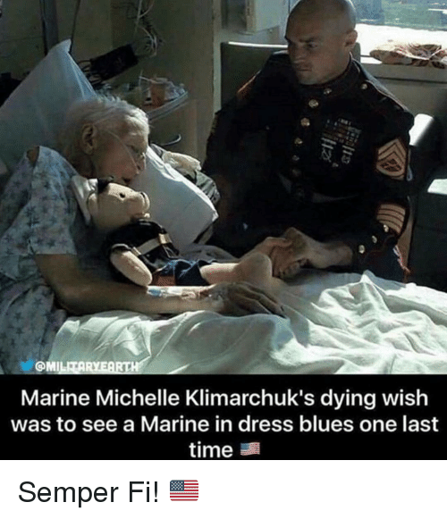 dress blues: OMILITAR  Marine Michelle Klimarchuk's dying wish  was to see a Marine in dress blues one last  time Semper Fi! 🇺🇸