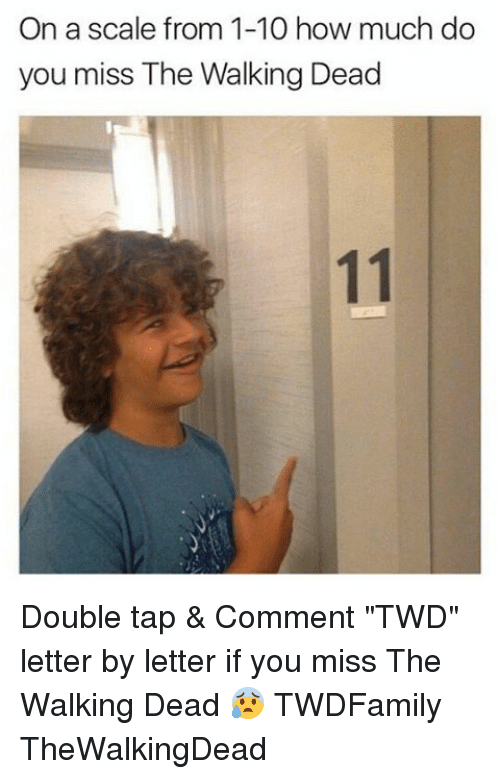 """Memes, The Walking Dead, and Walking Dead: On a scale from 1-10 how much do  you miss The Walking Dead Double tap & Comment """"TWD"""" letter by letter if you miss The Walking Dead 😰 TWDFamily TheWalkingDead"""