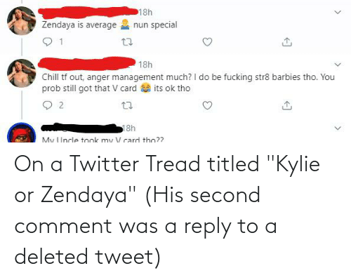 """Zendaya: On a Twitter Tread titled """"Kylie or Zendaya"""" (His second comment was a reply to a deleted tweet)"""