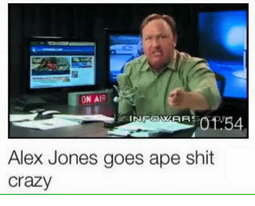 Crazy, Shit, and Alex Jones: ON AIR  Alex Jones goes ape shit  Crazy
