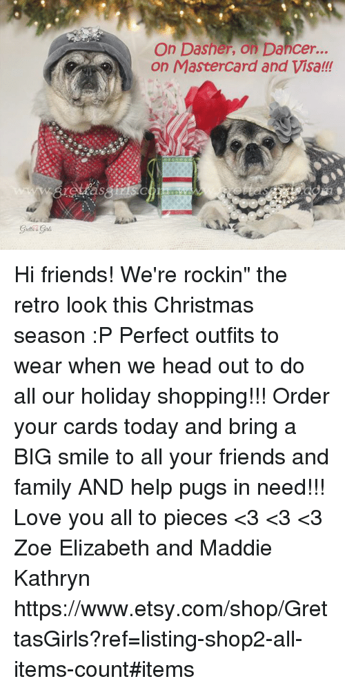 "Zoe: On Dasher, on Dancer  on MasterCard and Visa!! Hi friends! We're rockin"" the retro look this Christmas season :P Perfect outfits to wear when we head out to do all our holiday shopping!!! Order your cards today and bring a BIG smile to all your friends and family AND help pugs in need!!! Love you all to pieces <3 <3 <3 Zoe Elizabeth and Maddie Kathryn https://www.etsy.com/shop/GrettasGirls?ref=listing-shop2-all-items-count#items"