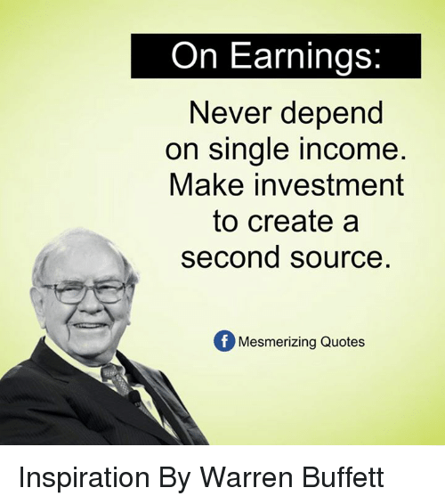 buffett: On Earnings:  Never depend  on single income  Make investment  to create a  second source  Mesmerizing Quotes Inspiration By Warren Buffett