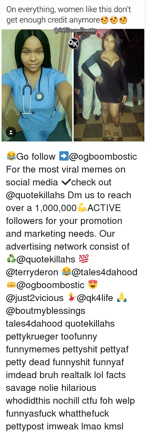 Bruh, Ctfu, and Facts: On everything, women like this don't  get enough credit anymore  oeBoomBosticu 😂Go follow ➡@ogboombostic For the most viral memes on social media ✔check out @quotekillahs Dm us to reach over a 1,000,000💪ACTIVE followers for your promotion and marketing needs. Our advertising network consist of ♻@quotekillahs 💯@terryderon 😂@tales4dahood 👑@ogboombostic 😍@just2vicious 💃@qk4life 🙏@boutmyblessings tales4dahood quotekillahs pettykrueger toofunny funnymemes pettyshit pettyaf petty dead funnyshit funnyaf imdead bruh realtalk lol facts savage nolie hilarious whodidthis nochill ctfu foh welp funnyasfuck whatthefuck pettypost imweak lmao kmsl