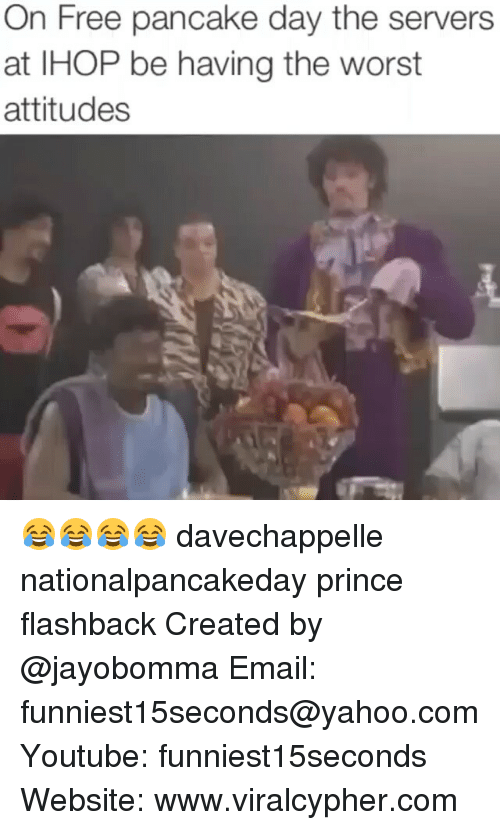 Pancaking: On Free pancake day the servers  at IHOP be having the Worst  attitudes 😂😂😂😂 davechappelle nationalpancakeday prince flashback Created by @jayobomma Email: funniest15seconds@yahoo.com Youtube: funniest15seconds Website: www.viralcypher.com