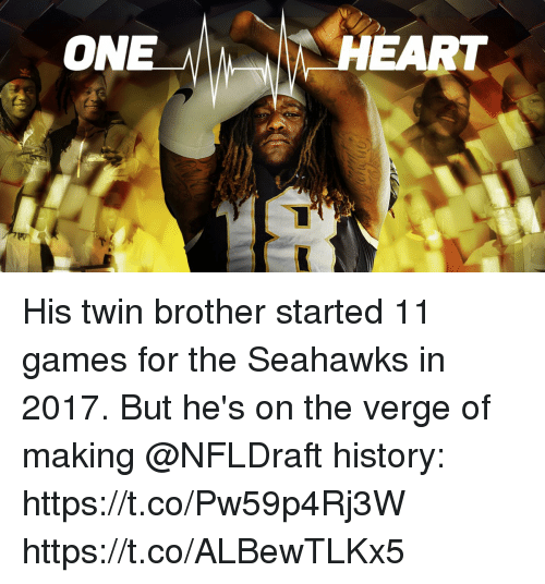 Memes, Games, and Heart: ON  HEART His twin brother started 11 games for the Seahawks in 2017.  But he's on the verge of making @NFLDraft history: https://t.co/Pw59p4Rj3W https://t.co/ALBewTLKx5
