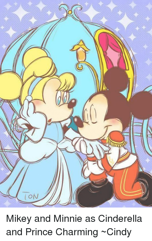 on mikey and minnie as cinderella and prince charming ~cindy 10125849 🔥 25 best memes about cinderella , charming, and prince,Cinderella Prince Charming Meme