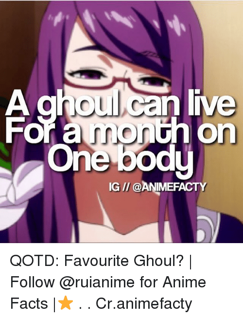 ghouls: On  One bodu  IG /l @ANIMEFACTY QOTD: Favourite Ghoul? | Follow @ruianime for Anime Facts |⭐ . . Cr.animefacty