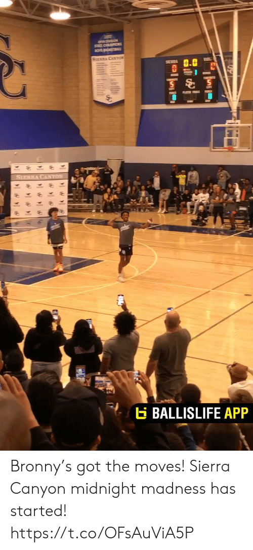 madness: ON SON  SAPS  BOYS AKL  SURCASTO  SERRA  SIERRA CANTON  BALLISLIFE APP Bronny's got the moves! Sierra Canyon midnight madness has started! https://t.co/OFsAuViA5P