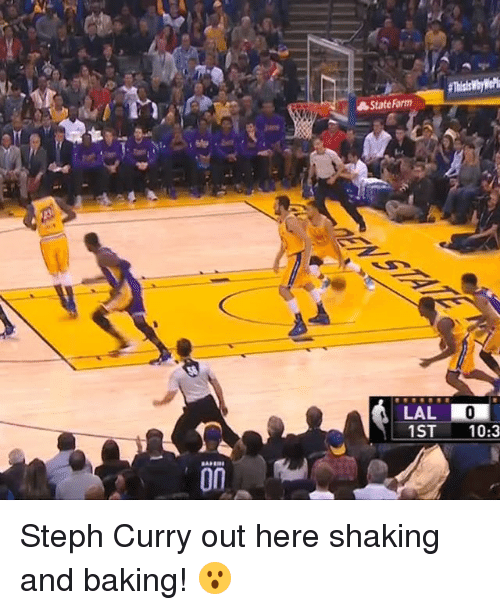 shake and bake: on  State Farm  LAL  1 ST  10:3 Steph Curry out here shaking and baking! 😮