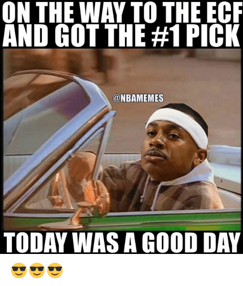 Nba, Good, and Today: ON THE WAY TO THE ECF  AND GOT THE #1 PICK  a NBAMEMES  TODAY WASA GOOD DAY 😎😎😎