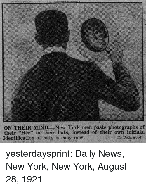 """daily news: ON THEIR MINDNew York men paste photographs of  their """"Her"""" in their hats, instead of their own initials.  Identification of hats is easy now.  23  (By Underwood) yesterdaysprint:  Daily News, New York, New York, August 28, 1921"""