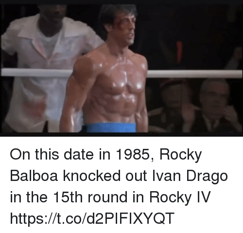 Rocky Balboa: On this date in 1985, Rocky Balboa knocked out Ivan Drago in the 15th round in Rocky IV https://t.co/d2PIFIXYQT