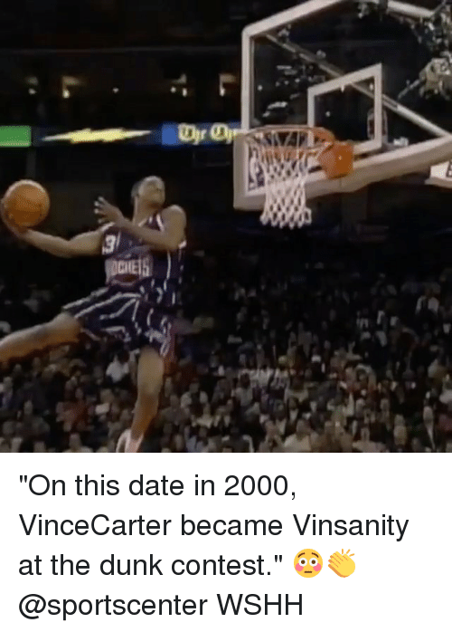 "Dunk, Memes, and SportsCenter: ""On this date in 2000, VinceCarter became Vinsanity at the dunk contest."" 😳👏 @sportscenter WSHH"